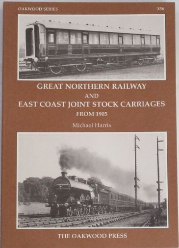 Great Northern Railway and East Coast Joint Stock Carriages from 1905, by Michael Harris